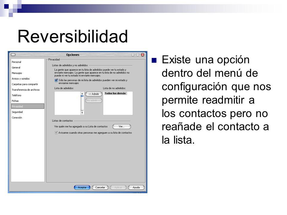 Reversibilidad Existe una opción dentro del menú de configuración que nos permite readmitir a los contactos pero no reañade el contacto a la lista.