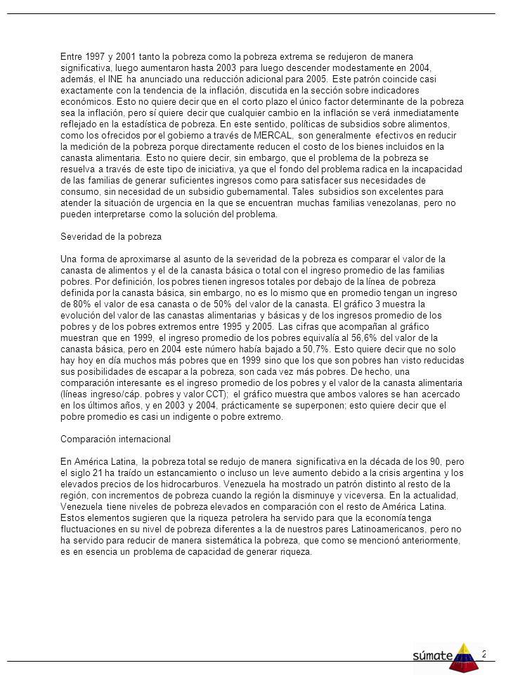 27 UN BREVE DIAGNÓSTICO DE LA POBREZA Y LA DESIGUALDAD EN VENEZUELA Daniel Ortega IESA El panorama general que presentan los indicadores socio-económi