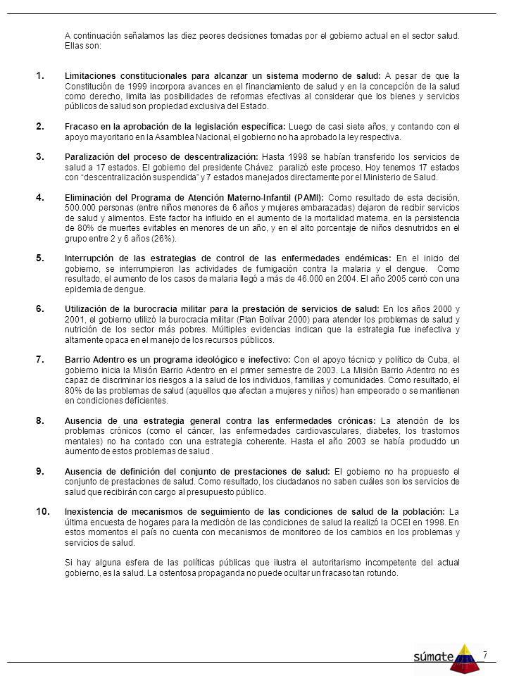 77 El gobierno del presidente Chávez también ha fracasado en la atención a personas con enfermedades que requieren cuidados por décadas. Estas enferme