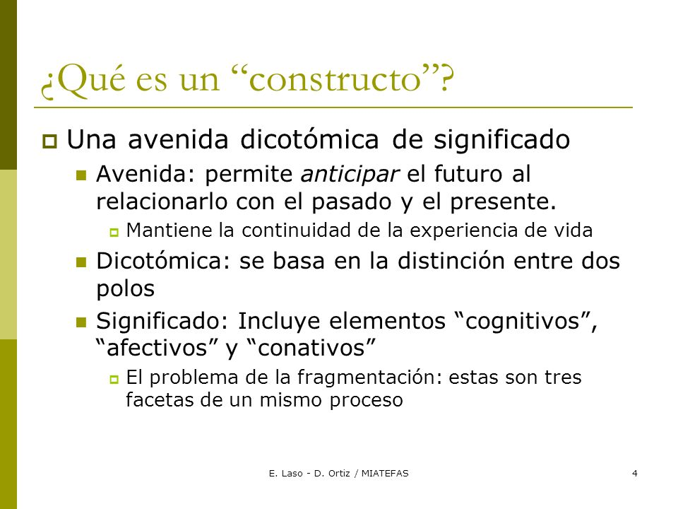 E. Laso - D. Ortiz / MIATEFAS4 ¿Qué es un constructo.