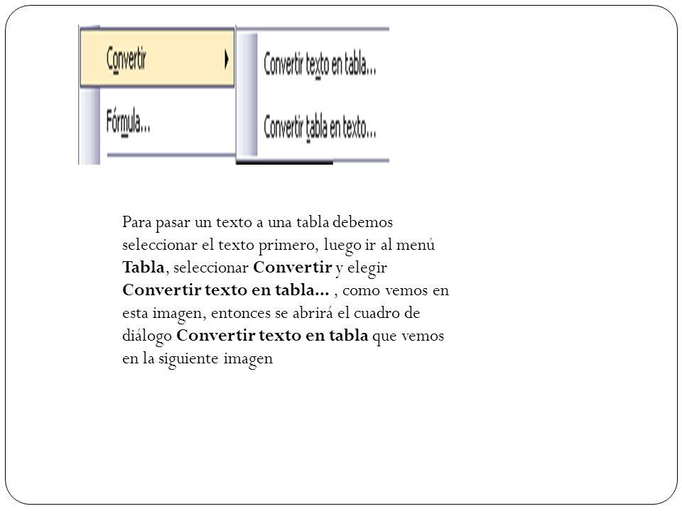 Haciendo clic con el botón derecho del ratón sobre una tabla se abre el menú contextual de Tablas como muestra esta imagen. Desde aquí podemos ejecuta