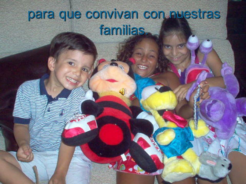 La estancia de los niños y niñas se realiza en nuestras casas La estancia de los niños y niñas se realiza en nuestras casas