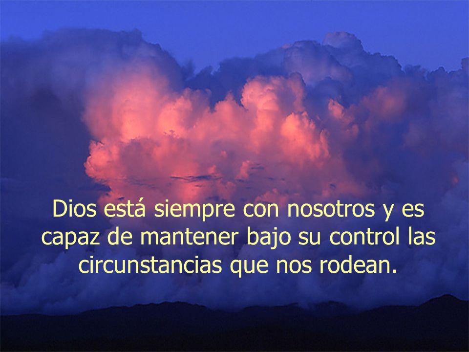 Recuerda alguna de las tormentas que hayas sorteado en tu vida con la ayuda del Señor.