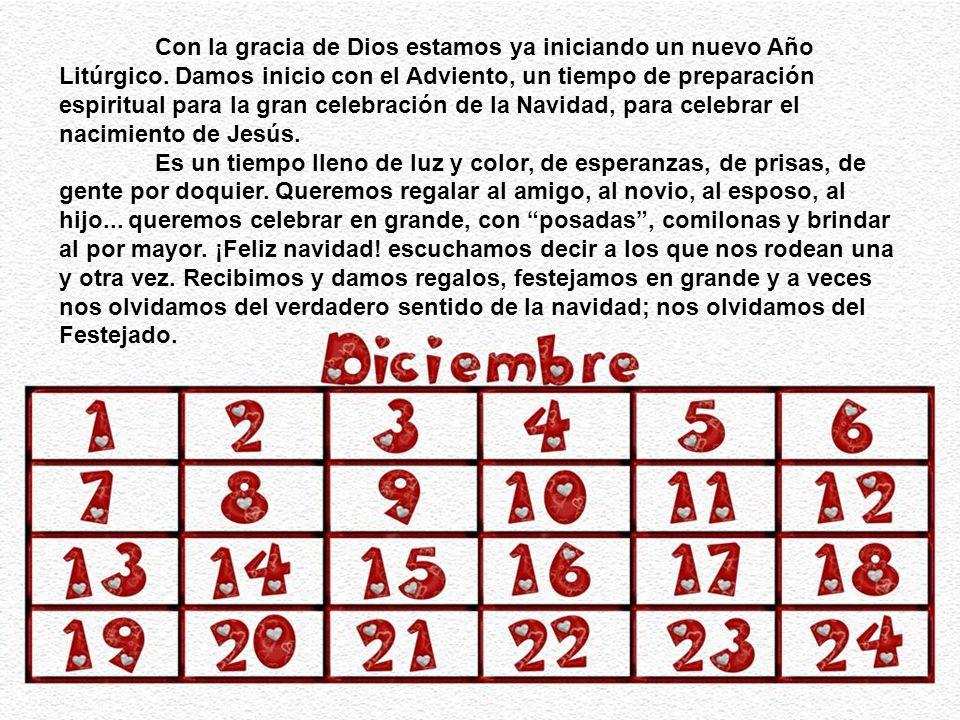 Con la gracia de Dios estamos ya iniciando un nuevo Año Litúrgico.