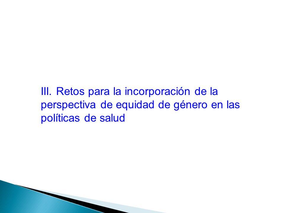 III. Retos para la incorporación de la perspectiva de equidad de género en las políticas de salud