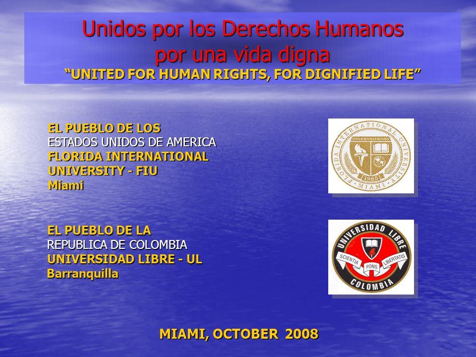 EL PUEBLO DE LA REPUBLICA DE COLOMBIA UNIVERSIDAD LIBRE - UL Barranquilla Barranquilla EL PUEBLO DE LOS ESTADOS UNIDOS DE AMERICA FLORIDA INTERNATIONA