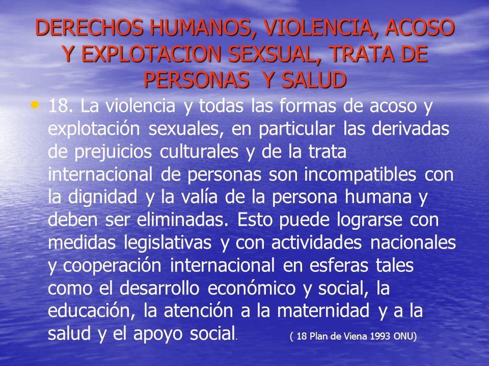 DERECHOS HUMANOS, VIOLENCIA, ACOSO Y EXPLOTACION SEXSUAL, TRATA DE PERSONAS Y SALUD 18. La violencia y todas las formas de acoso y explotación sexuale