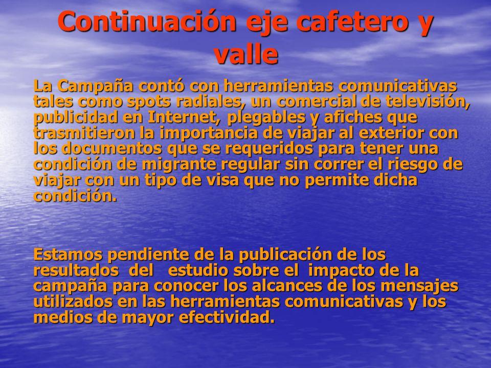 Continuación eje cafetero y valle La Campaña contó con herramientas comunicativas tales como spots radiales, un comercial de televisión, publicidad en