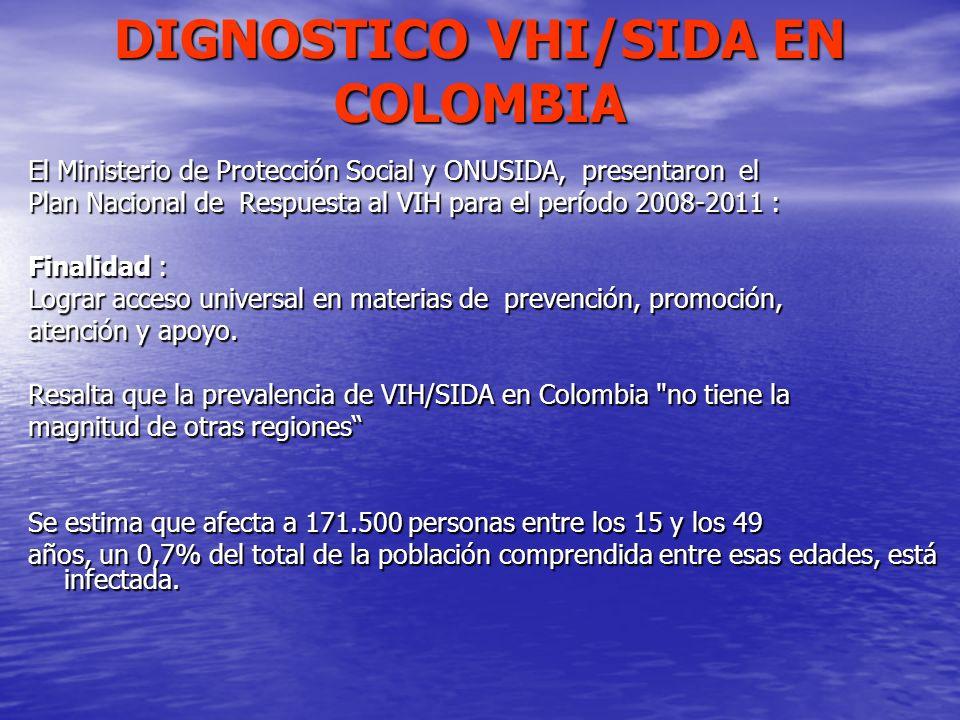 DIGNOSTICO VHI/SIDA EN COLOMBIA El Ministerio de Protección Social y ONUSIDA, presentaron el Plan Nacional de Respuesta al VIH para el período 2008-20