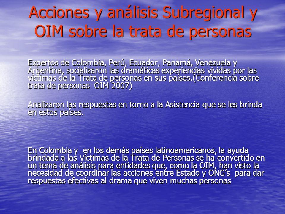 Acciones y análisis Subregional y OIM sobre la trata de personas Expertos de Colombia, Perú, Ecuador, Panamá, Venezuela y Argentina, socializaron las