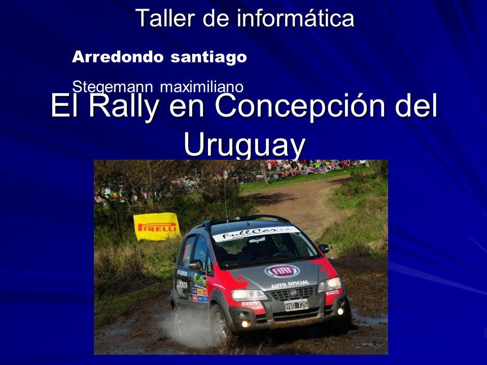El Rally en Concepción del Uruguay Taller de informática Arredondo santiago Stegemann maximiliano