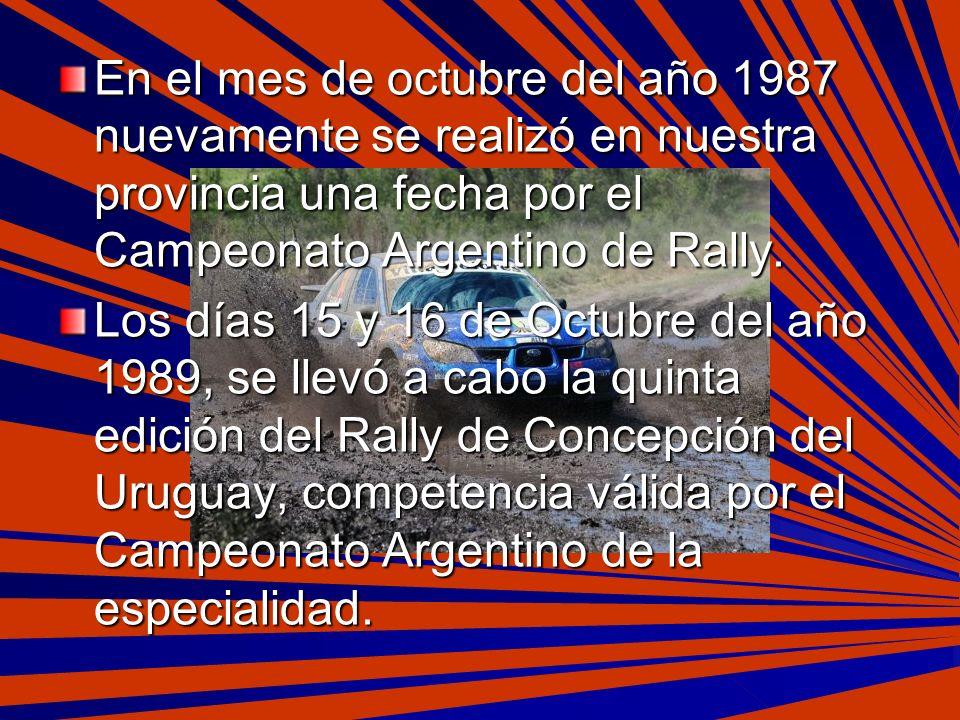 En el mes de octubre del año 1987 nuevamente se realizó en nuestra provincia una fecha por el Campeonato Argentino de Rally. Los días 15 y 16 de Octub