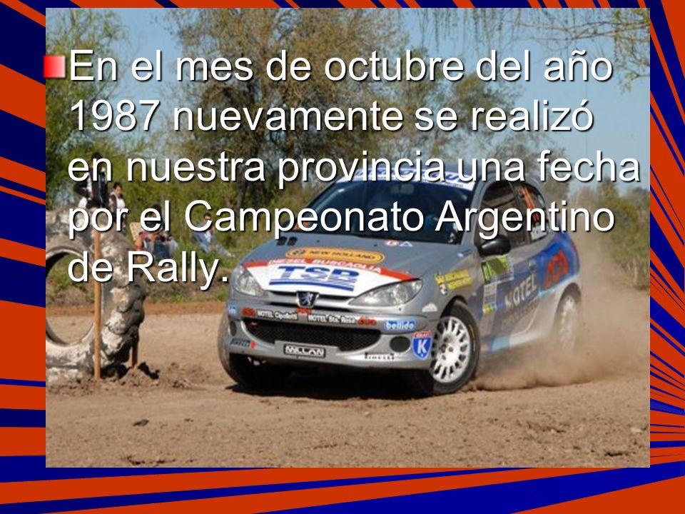 En el mes de octubre del año 1987 nuevamente se realizó en nuestra provincia una fecha por el Campeonato Argentino de Rally.