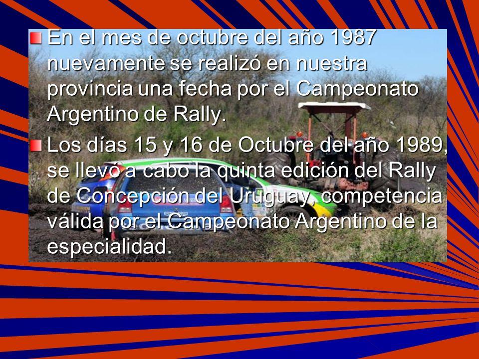 Los días 15 y 16 de Octubre del año 1989, se llevó a cabo la quinta edición del Rally de Concepción del Uruguay, competencia válida por el Campeonato