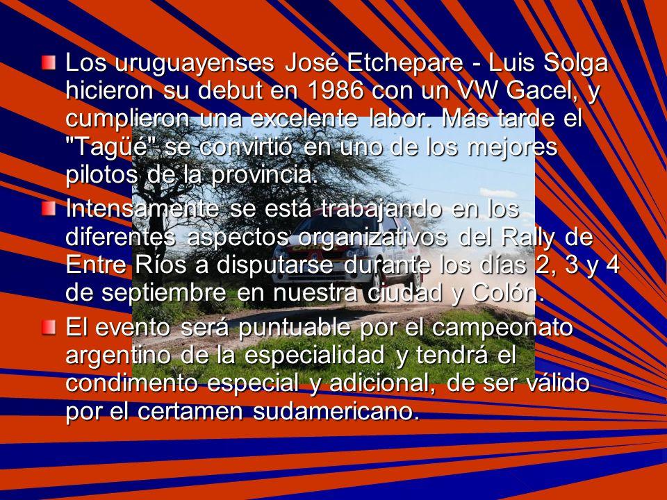 Los uruguayenses José Etchepare - Luis Solga hicieron su debut en 1986 con un VW Gacel, y cumplieron una excelente labor. Más tarde el