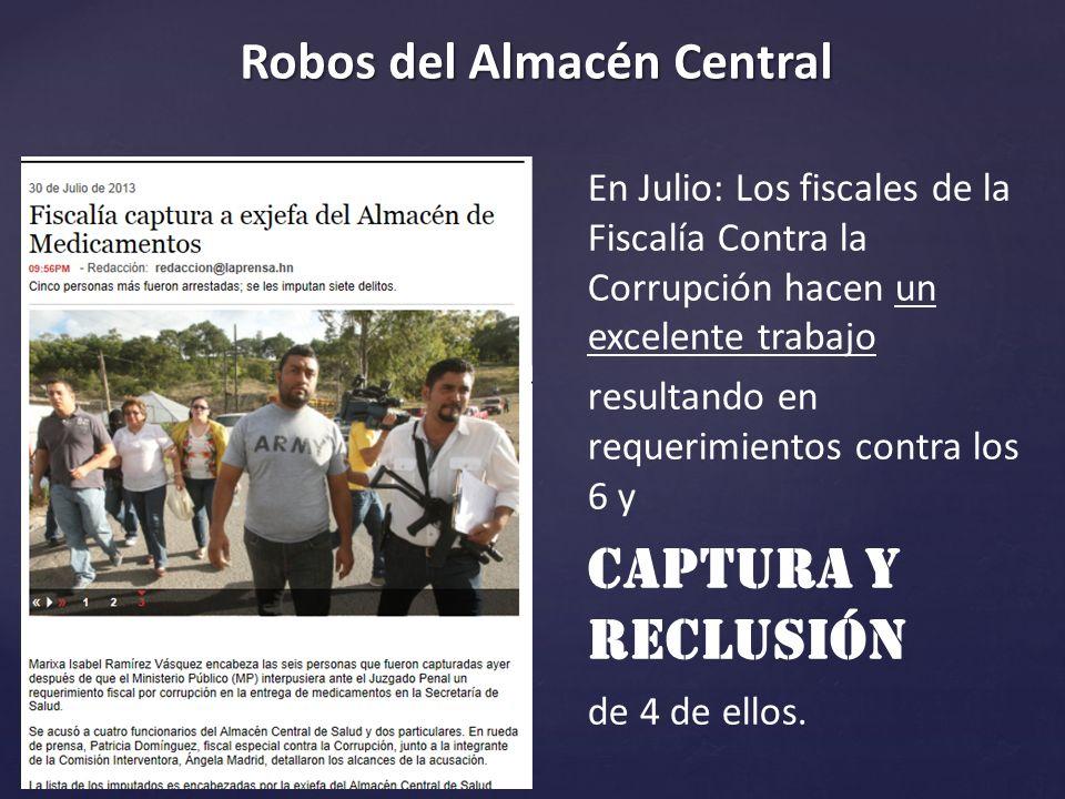 En Julio: Los fiscales de la Fiscalía Contra la Corrupción hacen un excelente trabajo resultando en requerimientos contra los 6 y Captura y recluSión de 4 de ellos.