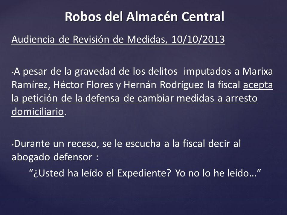 Audiencia de Revisión de Medidas, 10/10/2013 A pesar de la gravedad de los delitos imputados a Marixa Ramírez, Héctor Flores y Hernán Rodríguez la fiscal acepta la petición de la defensa de cambiar medidas a arresto domiciliario.