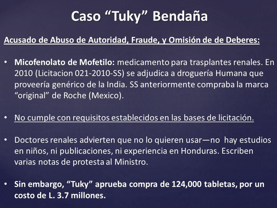 Caso Tuky Bendaña Acusado de Abuso de Autoridad, Fraude, y Omisión de de Deberes: Micofenolato de Mofetilo: medicamento para trasplantes renales.