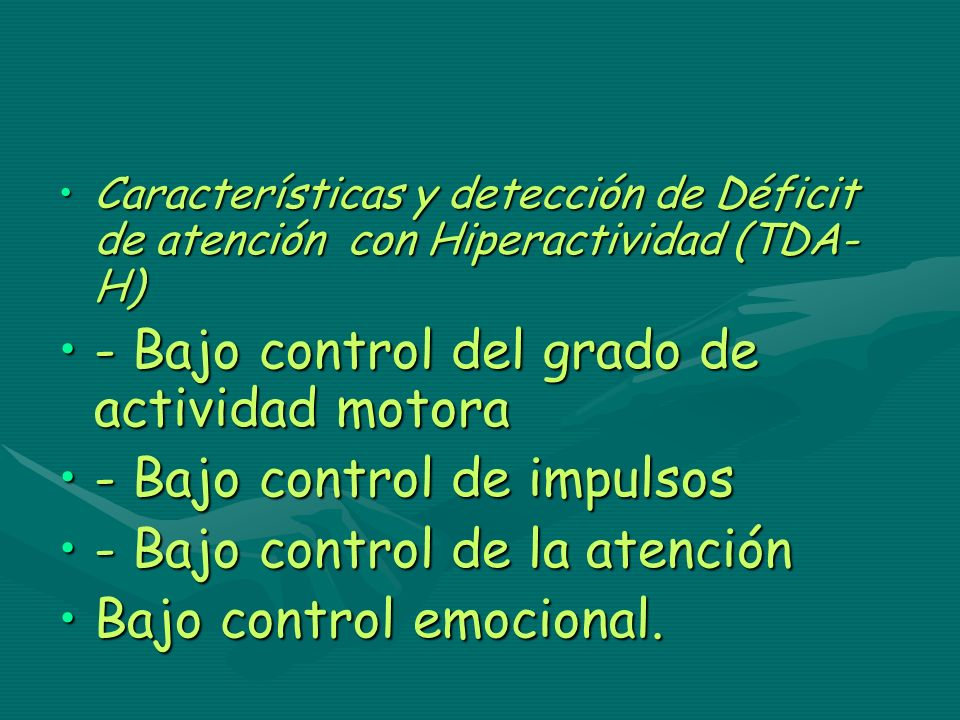 Características y detección de Déficit de atención con Hiperactividad (TDA- H)Características y detección de Déficit de atención con Hiperactividad (T