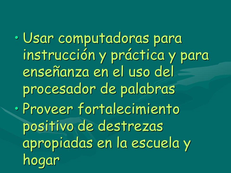 Usar computadoras para instrucción y práctica y para enseñanza en el uso del procesador de palabrasUsar computadoras para instrucción y práctica y par