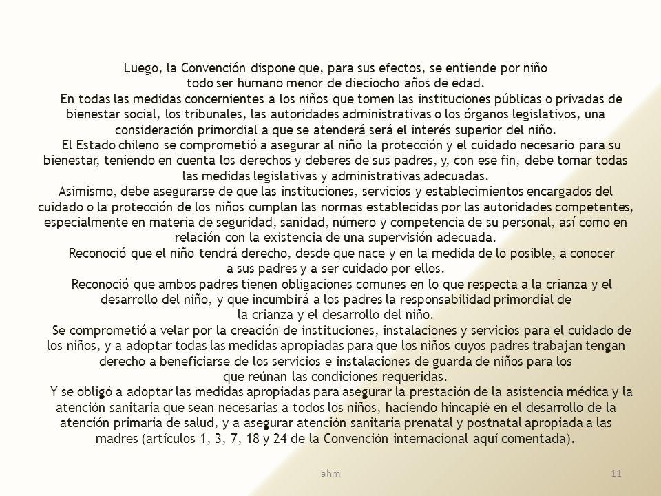 Convención sobre los derechos del niño y el amparo de la maternidad y la niñez Plenamente obligatoria en Chile desde 1990 (decreto supremo 830, del Mi