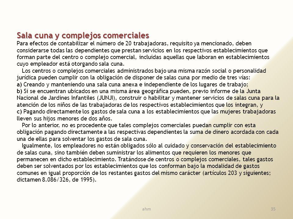34 Sala cuna y modo de proporcionarla Constituyendo una de las primeras disposiciones establecidas en la legislación laboral chilena, ya en el año 191