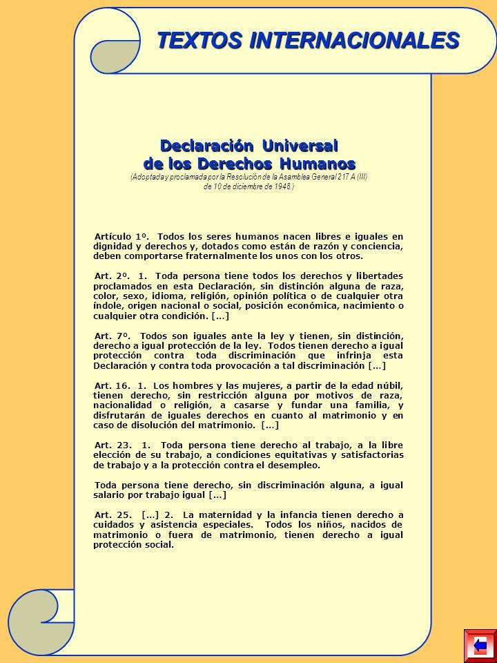 Declaración Universal de los Derechos Humanos (Adoptada y proclamada por la Resolución de la Asamblea General 217 A (III) de 10 de diciembre de 1948.) Artículo 1º.