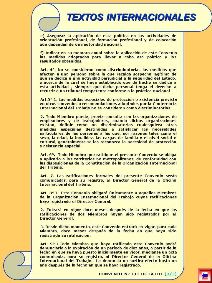 e) Asegurar la aplicación de esta política en las actividades de orientación profesional, de formación profesional y de colocación que dependan de una