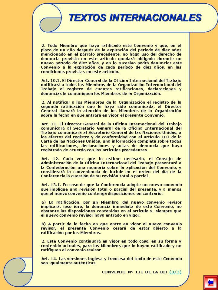 2. Todo Miembro que haya ratificado este Convenio y que, en el plazo de un año después de la expiración del período de diez años mencionado en el párr