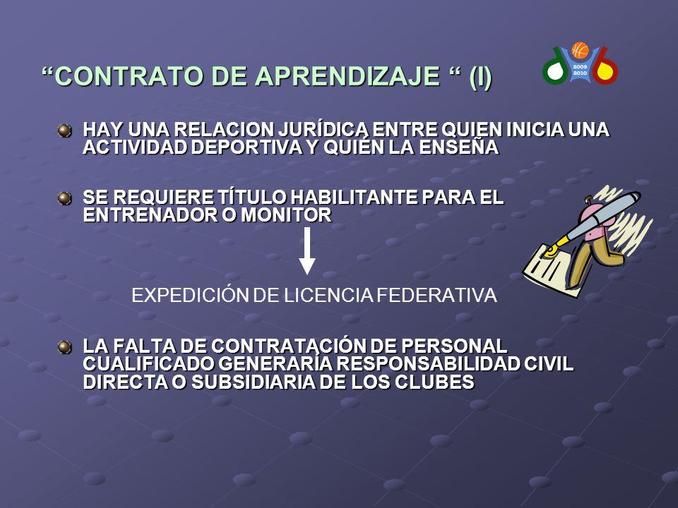 CONTRATO DE APRENDIZAJE (I) HAY UNA RELACION JURÍDICA ENTRE QUIEN INICIA UNA ACTIVIDAD DEPORTIVA Y QUIÉN LA ENSEÑA SE REQUIERE TÍTULO HABILITANTE PARA EL ENTRENADOR O MONITOR EXPEDICIÓN DE LICENCIA FEDERATIVA LA FALTA DE CONTRATACIÓN DE PERSONAL CUALIFICADO GENERARÍA RESPONSABILIDAD CIVIL DIRECTA O SUBSIDIARIA DE LOS CLUBES