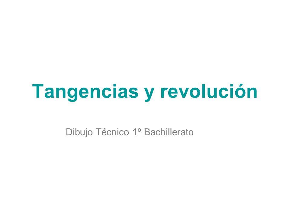 Tangencias y revolución Dibujo Técnico 1º Bachillerato