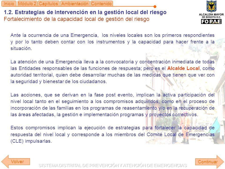 1.2. Estrategias de intervención en la gestión local del riesgo Fortalecimiento de la capacidad local de gestión del riesgo Continuar ContenidoInicioA