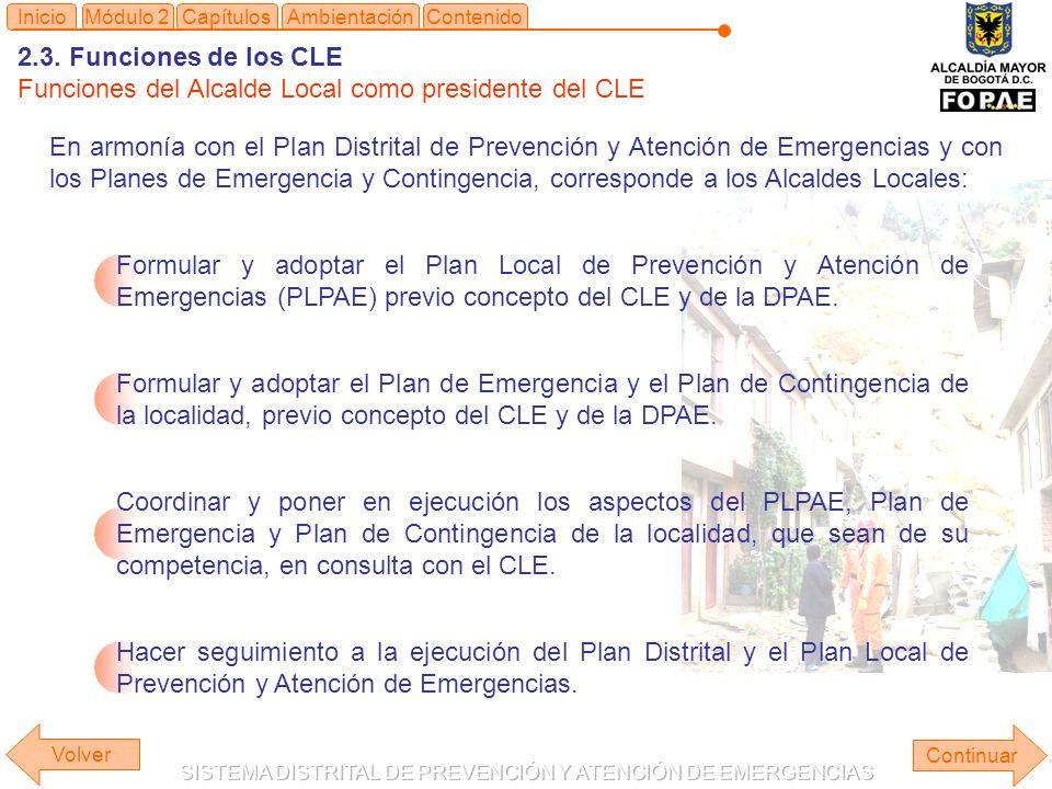 2.3. Funciones de los CLE Funciones del Alcalde Local como presidente del CLE Continuar ContenidoInicioMódulo 2CapítulosAmbientación Formular y adopta