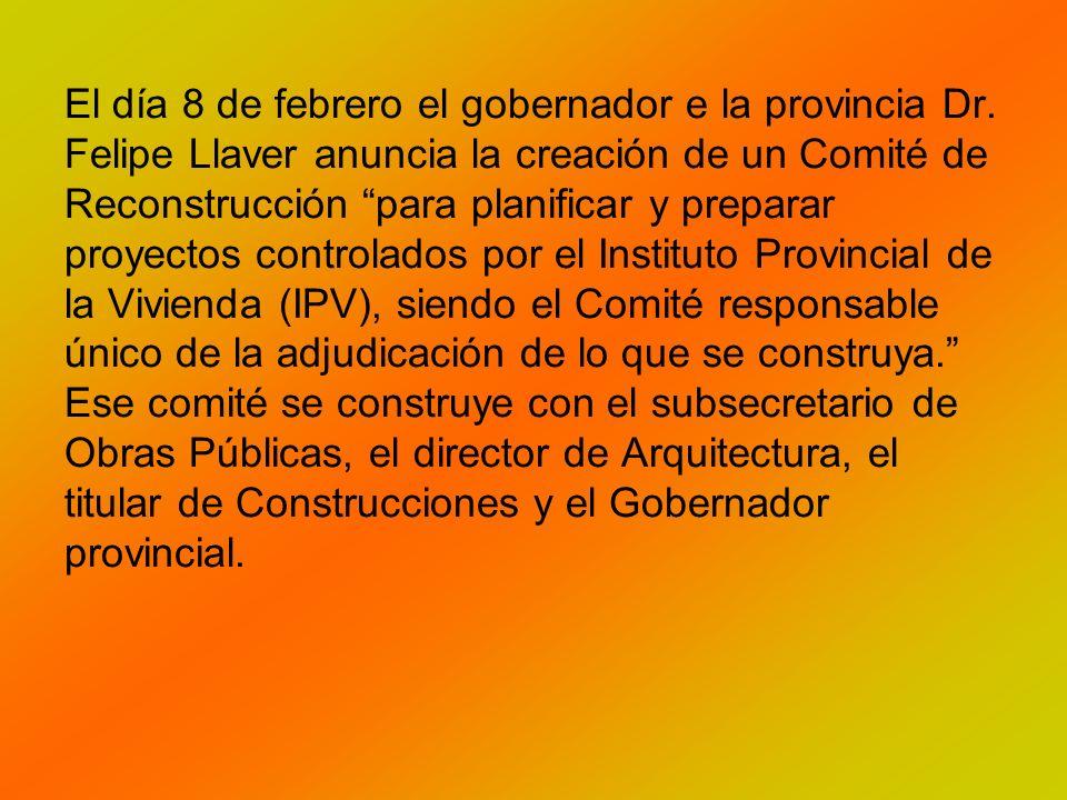 El día 8 de febrero el gobernador e la provincia Dr.