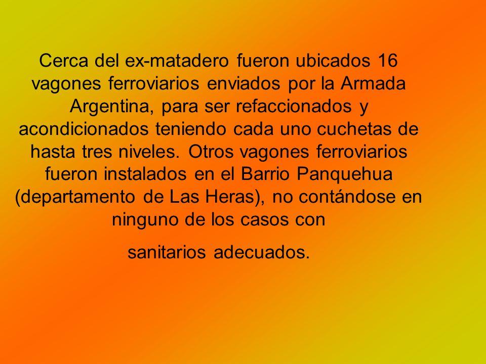 Cerca del ex-matadero fueron ubicados 16 vagones ferroviarios enviados por la Armada Argentina, para ser refaccionados y acondicionados teniendo cada uno cuchetas de hasta tres niveles.