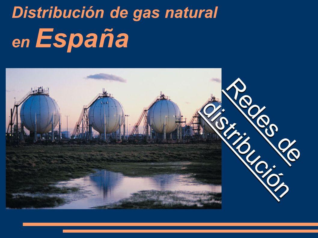 Distribución de gas natural en España Redes de distribución