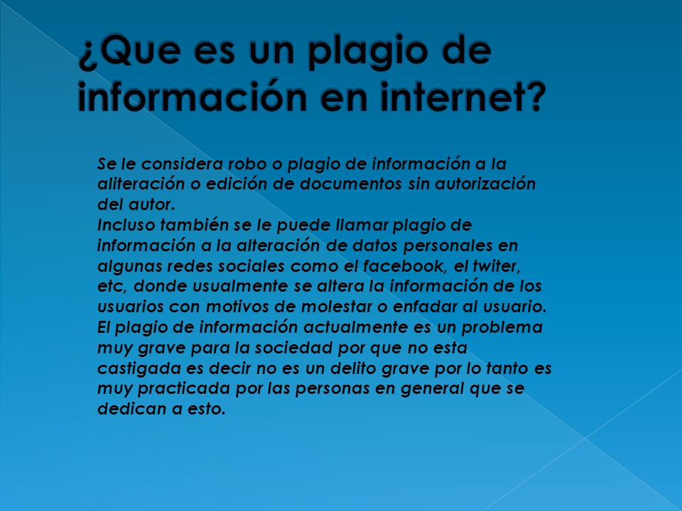 Se le considera robo o plagio de información a la aliteración o edición de documentos sin autorización del autor. Incluso también se le puede llamar p