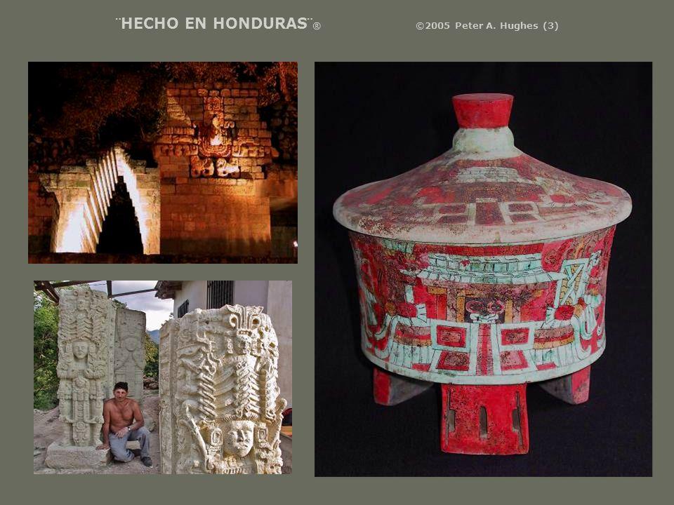 ¨HECHO EN HONDURAS¨ ® ©2005 Peter A. Hughes (3)