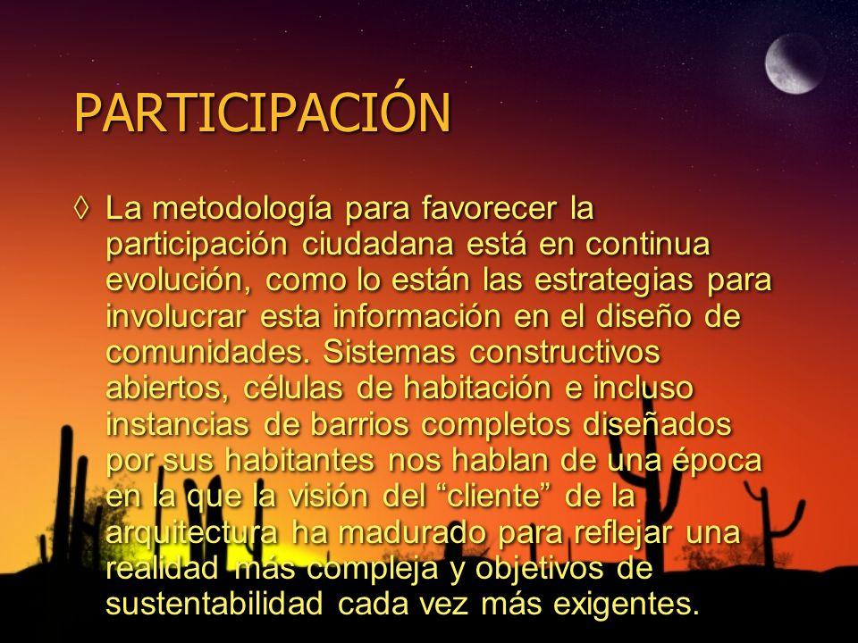 PARTICIPACIÓN La metodología para favorecer la participación ciudadana está en continua evolución, como lo están las estrategias para involucrar esta