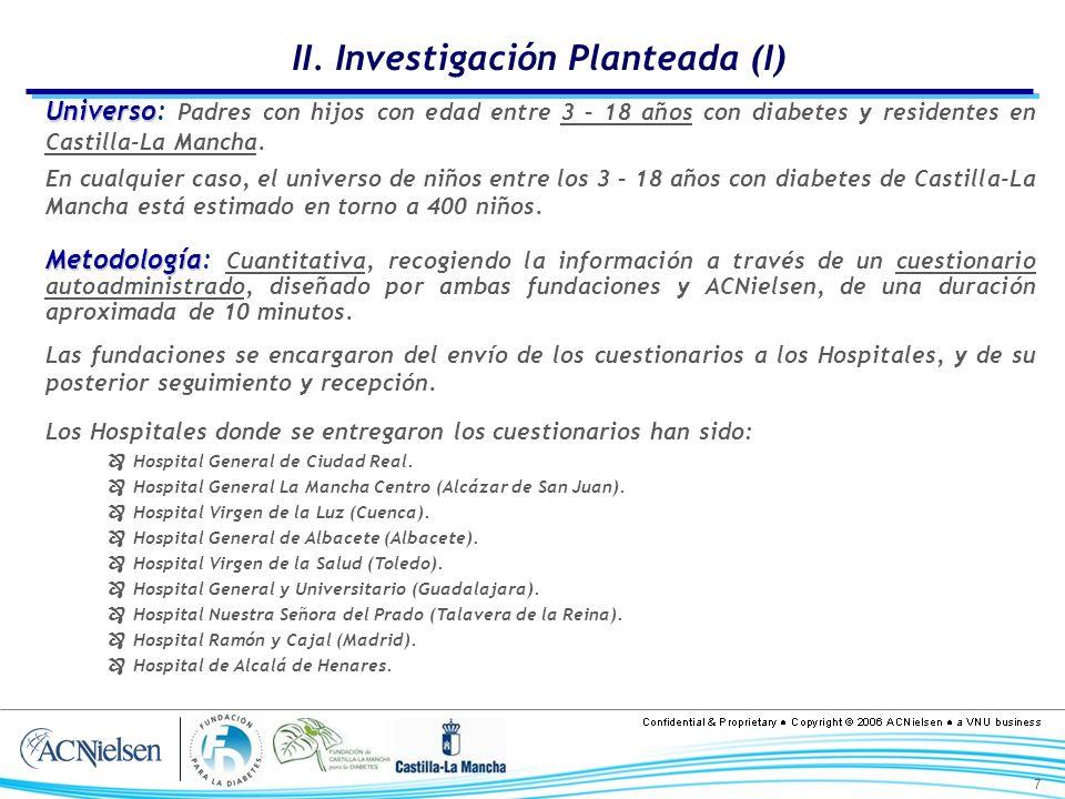 7 II. Investigación Planteada (I) Universo Universo: Padres con hijos con edad entre 3 – 18 años con diabetes y residentes en Castilla-La Mancha. En c