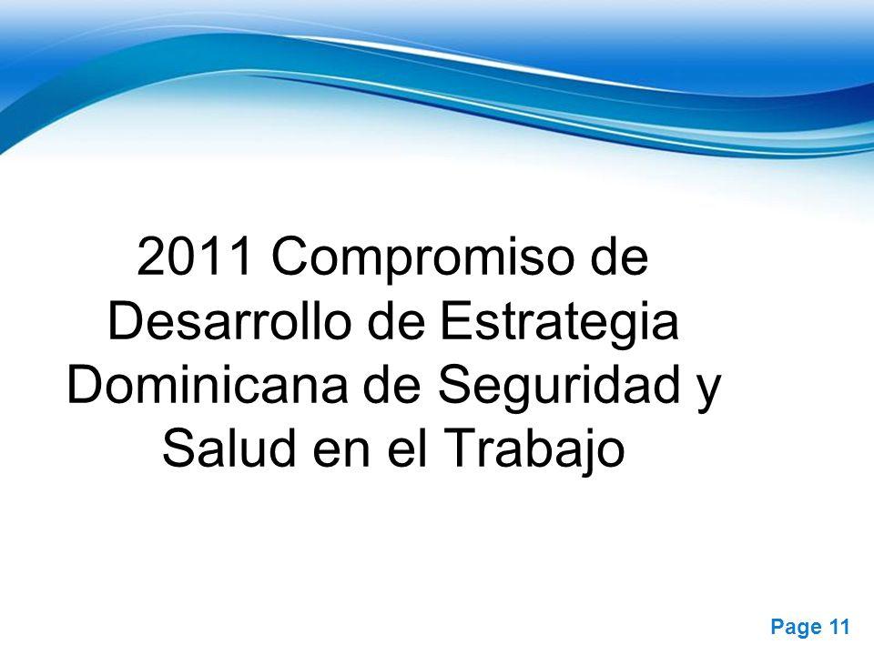 Free Powerpoint Templates Page 11 2011 Compromiso de Desarrollo de Estrategia Dominicana de Seguridad y Salud en el Trabajo