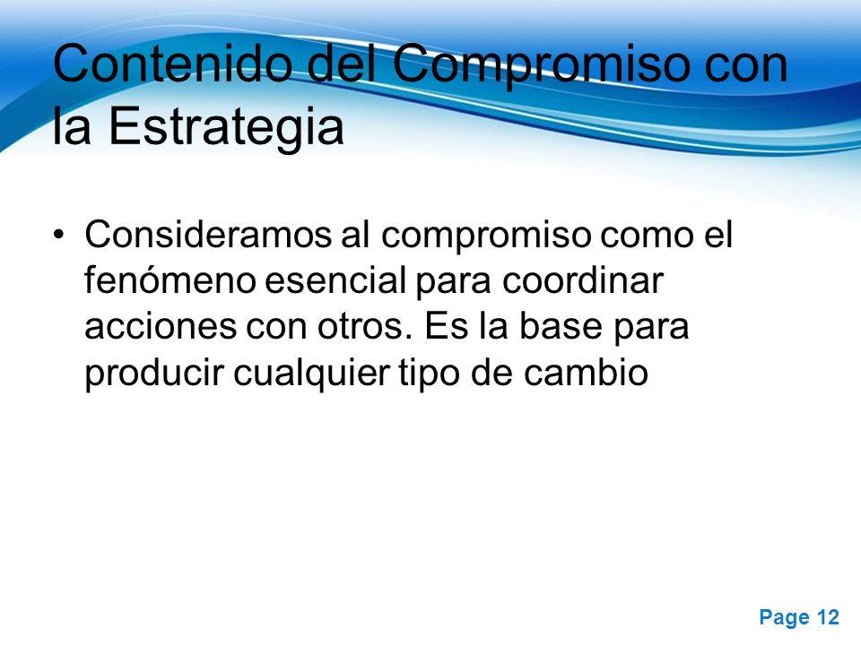 Free Powerpoint Templates Page 12 Contenido del Compromiso con la Estrategia Consideramos al compromiso como el fenómeno esencial para coordinar accio