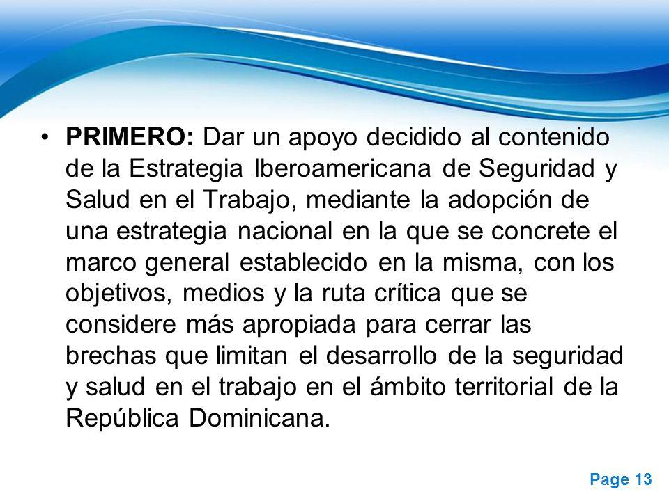 Free Powerpoint Templates Page 13 PRIMERO: Dar un apoyo decidido al contenido de la Estrategia Iberoamericana de Seguridad y Salud en el Trabajo, medi