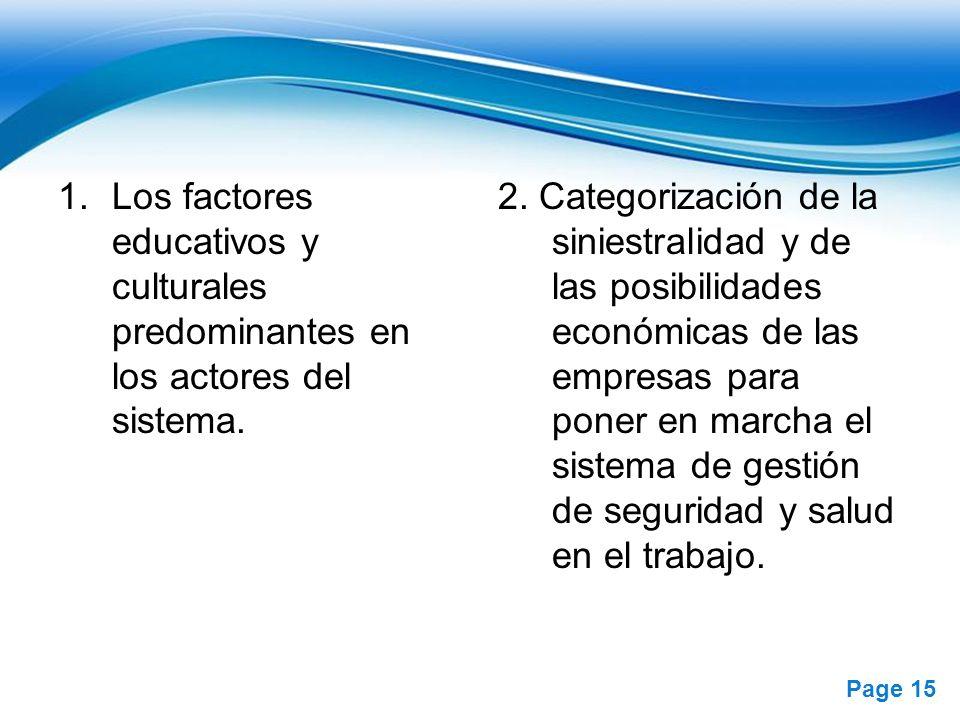 Free Powerpoint Templates Page 15 1.Los factores educativos y culturales predominantes en los actores del sistema. 2. Categorización de la siniestrali