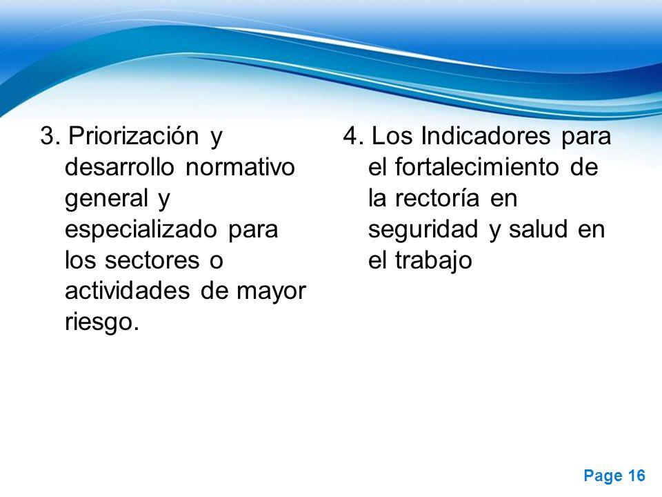 Free Powerpoint Templates Page 16 3. Priorización y desarrollo normativo general y especializado para los sectores o actividades de mayor riesgo. 4. L
