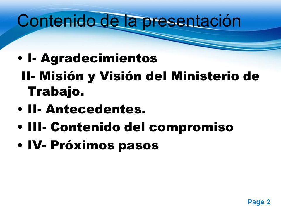 Free Powerpoint Templates Page 2 Contenido de la presentación I- Agradecimientos II- Misión y Visión del Ministerio de Trabajo. II- Antecedentes. III-
