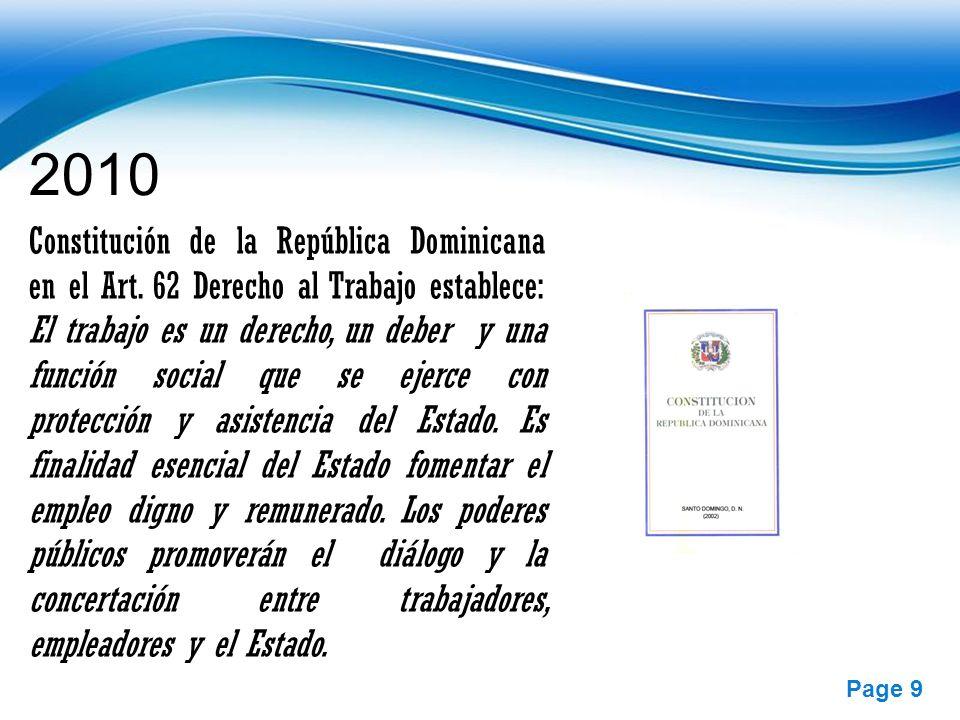 Free Powerpoint Templates Page 9 2010 Constitución de la República Dominicana en el Art. 62 Derecho al Trabajo establece: El trabajo es un derecho, un