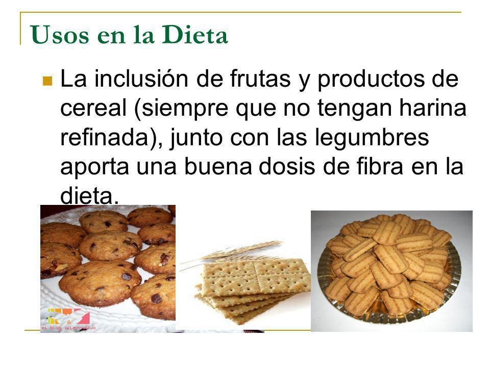 Usos en la Dieta La inclusión de frutas y productos de cereal (siempre que no tengan harina refinada), junto con las legumbres aporta una buena dosis