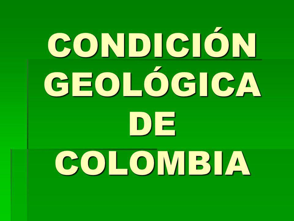 CONDICIÓN GEOLÓGICA DE COLOMBIA