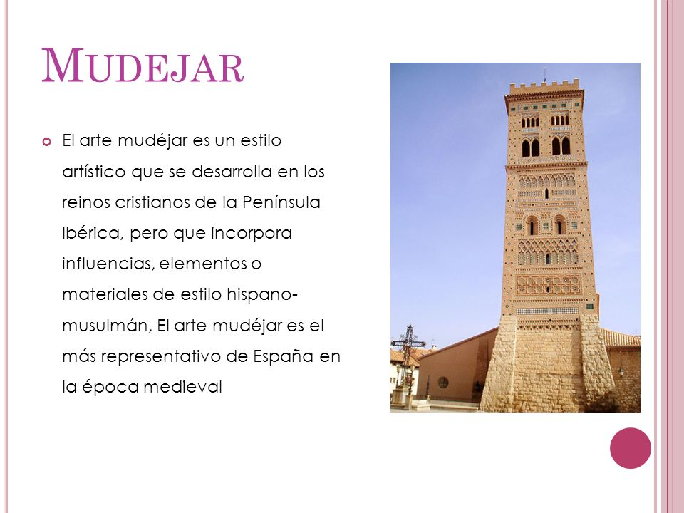 M UDEJAR El arte mudéjar es un estilo artístico que se desarrolla en los reinos cristianos de la Península Ibérica, pero que incorpora influencias, el